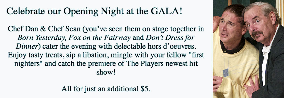 Celebrate Our Opening Night at the Gala