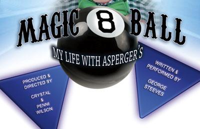 07/14/18 - Magic 8 Ball: My Life With Asperger's - 7:30 p.m.